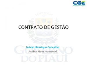 CONTRATO DE GESTO Incio Henrique Carvalho Auditor Governamental