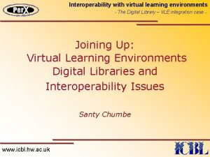 Interoperability with virtual learning environments The Digital Library