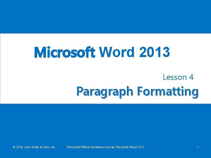 Microsoft Word 2013 Lesson 4 Paragraph Formatting 2014