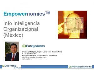 Empowernomics TM Info Inteligencia Organizacional Mxico Building Intelligent