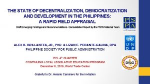 THE STATE OF DECENTRALIZATION DEMOCRATIZATION AND DEVELOPMENT IN