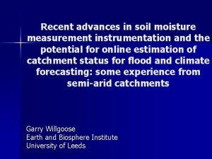 Recent advances in soil moisture measurement instrumentation and