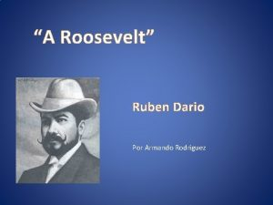 A Roosevelt Ruben Dario Por Armando Rodriguez Naci