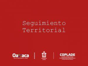 Seguimiento Territorial SEGUIMIENTO TERRITORIAL CONTENIDO 1 Objetivo 2