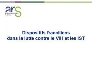 Dispositifs franciliens dans la lutte contre le VIH
