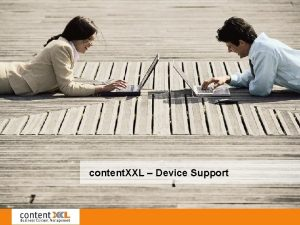content XXL Device Support content XXL Device Support