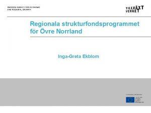 SWEDISH AGENCY FOR ECONOMIC AND REGIONAL GROWTH Regionala