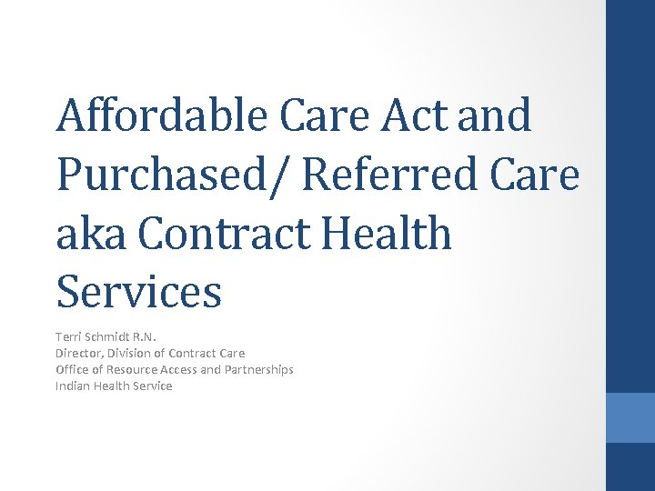 Affordable Care Act and Purchased Referred Care aka