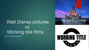 Walt Disney pictures vs Working title films BY