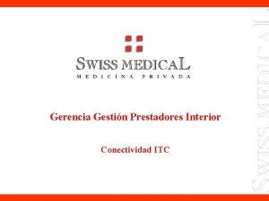Gerencia Gestin Prestadores Interior Conectividad ITC Bienvenido a