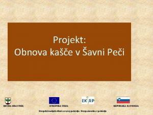 Projekt Obnova kae v avni Pei OBINA HRASTNIK