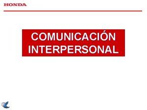 COMUNICACIN INTERPERSONAL EMISOR CONDUCTA FEEDBACK 100 IDEA CODIFICACIN