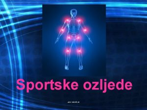 Sportske ozljede alen vukeli dr Pojam sportske ozljede