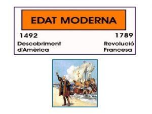 LEdat Moderna a la histria LEdat moderna apareix