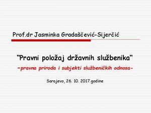 Prof dr Jasminka GradaeviSijeri Pravni poloaj dravnih slubenika