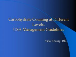 Carbohydrate Counting at Different Levels USA Management Guidelines