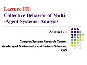Lecture III Collective Behavior of Multi Agent Systems