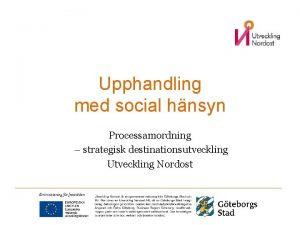 Upphandling med social hnsyn Processamordning strategisk destinationsutveckling Utveckling