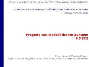 AICAP ASSOCIAZIONE ITALIANA CALCESTRUZZO ARMATO E PRECOMPRESSO Le