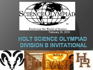 February 20 2016 HOLT SCIENCE OLYMPIAD DIVISION B