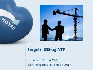 Fergefri E 39 og NTP Ulsteinvik 11 mai