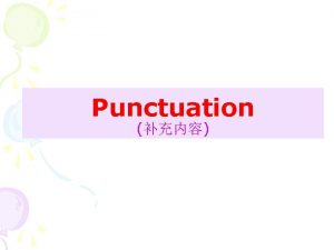 Punctuation The semicolon 1 between two coordinate sentences