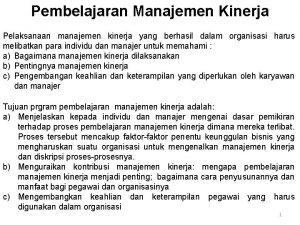 Pembelajaran Manajemen Kinerja Pelaksanaan manajemen kinerja yang berhasil