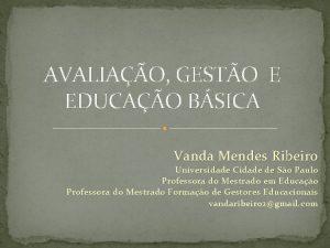 AVALIAO GESTO E EDUCAO BSICA Vanda Mendes Ribeiro