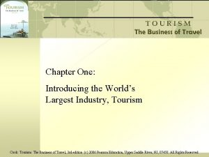 Chapter One Introducing the Worlds Largest Industry Tourism
