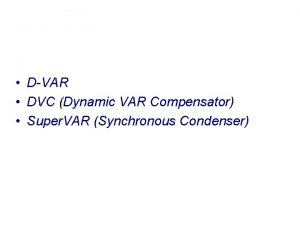 Agenda DVAR DVC Dynamic VAR Compensator Super VAR