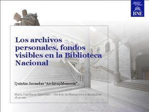Los archivos personales fondos visibles en la Biblioteca