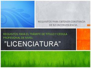 REQUISITOS PARA OBTENER CONSTANCIA DE NO INCONVENIENCIA REQUISITOS