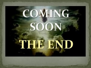 COMING SOON THE END THE RAPTURE The word