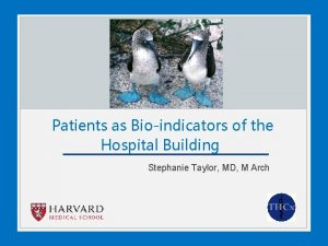 Patients as Bioindicators of the Hospital Building Stephanie
