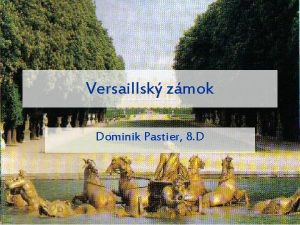 Versaillsk zmok Dominik Pastier 8 D Dominik Pastier