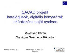 CACAO projekt katalgusok digitlis knyvtrak lekrdezse sajt nyelven
