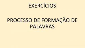 EXERCCIOS PROCESSO DE FORMAO DE PALAVRAS 1 IBGE