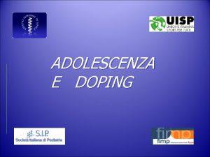ADOLESCENZA E DOPING Etimologia del Doping Alcuni studiosi
