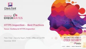 HTTPS Inspection Best Practices Focus Outbound HTTPS inspection