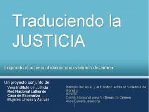 Traduciendo la JUSTICIA Logrando el acceso al idioma