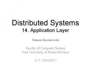 Distributed Systems 14 Application Layer Simon Razniewski Faculty