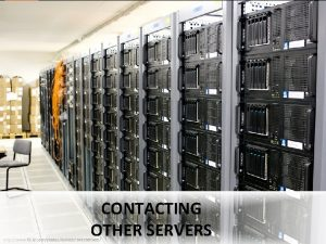 CONTACTING OTHER SERVERS http www flickr comphotostorkildr3462607995 Activity