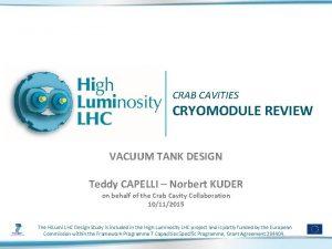 CRAB CAVITIES CRYOMODULE REVIEW VACUUM TANK DESIGN Teddy