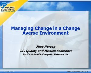 Managing Change in a Change Averse Environment Mike