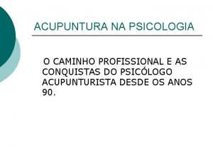 ACUPUNTURA NA PSICOLOGIA O CAMINHO PROFISSIONAL E AS