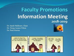 Faculty Promotions Information Meeting 2018 2019 Dr Sarah