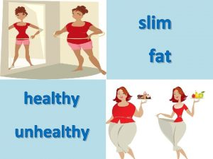 slim fat healthy unhealthy Peoples lifestyle Food and