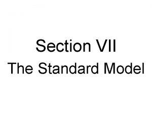 Section VII The Standard Model The Standard Model