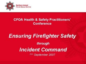 CFOA Health Safety Practitioners Conference Ensuring Firefighter Safety