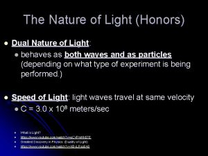 The Nature of Light Honors l Dual Nature